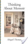 Thinking about Memoir - Abigail Thomas
