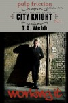 City Knight: Working It - T.A. Webb