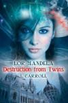 Destruction from Twins - L. Carroll