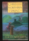 Child of the Northern Spring - Persia Woolley