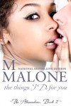 The Things I Do for You - M. Malone
