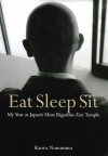 Eat Sleep Sit:My Year at Japan's Most Rigorous Zen Temple - Kaoru Nonomura, Juliet Winters Carpenter