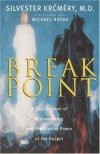 Breakpoint: A True Account of Brainwashing and the Greater Power of the Gospel - Silvester Krcmery, Michael Novak
