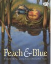 Peach and Blue (Dragonfly Books) - Sarah S. Kilborne, Steve Johnson, Lou Fancher