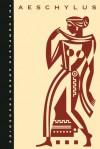 Aeschylus: Seven Plays (Complete Greek Tragedies, #1) - Aeschylus, Richmond Lattimore, David Grene, Seth Benardete