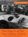 Your House Is on Fire, Your Children All Gone - Stefan Kiesbye