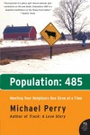 Population: 485- Meeting Your Neighbors One Siren at a Time (P.S.) - Michael Perry