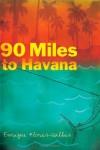 90 Miles to Havana - Enrique Flores-Galbis