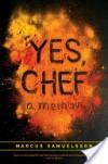 Yes, Chef: A Memoir - Marcus Samuelsson