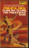 FLOW MY TEARS, THE POLICEMAN SAID - DAW UW1266 - Philip K. Dick