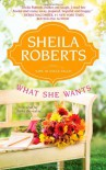 What She Wants - Sheila Roberts