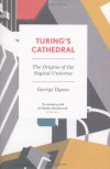 Turing's Cathedral: The Origins of the Digital Universe - George B. Dyson