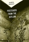 Postcards from the Asylum - Karen Knight