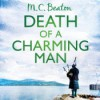 Death of a Charming Man: Hamish Macbeth, Book 10 - M.C. Beaton