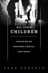 All God's Children: Inside the Dark and Violent World of Street Families - Rene Denfeld