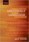 Linguistic Universals and Language Change (Volume 12) - Jeff Good