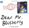 Dear Mr. Blueberry (Aladdin Picture Books) - Simon James