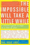 The Impossible Will Take a Little While: A Citizen's Guide to Hope in a Time of Fear -