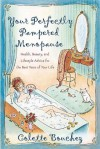 Your Perfectly Pampered Menopause: Health, Beauty, and Lifestyle Advice for the Best Years of Your Life - Colette Bouchez