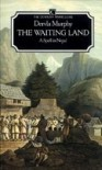 The Waiting Land: Spell in Nepal (The Century travellers) - Dervla Murphy