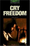 Cry Freedom. Stage 6: 2500 Headwords - John Briley;Rowena Akinyemi