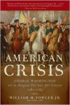 American Crisis: George Washington and the Dangerous Two Years After Yorktown, 1781-1783 - William M. Fowler Jr.