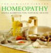 Homeopathy: Simple Remedies for Natural Health (New Life Library) - Robin Hayfield