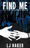 Find Me (Life After the Outbreak, Book 2) - LJ Baker