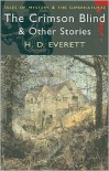 The Crimson Blind And Other Stories (Wordsworth Mystery & Supernatural) - H.D. Everett