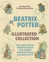 Beatrix Potter Illustrated Collection - Beatrix Potter, Timeless Reads