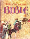 The Children's Bible: The Old Testament, The New Testament -