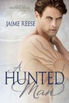 A Hunted Man (The Men of Halfway House) - Jaime Reese