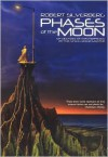 Phases of the Moon: Stories of Six Decades - Robert Silverberg