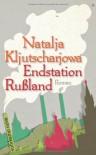 Endstation Russland - Наталья Львовна Ключарёва, Ganna-Maria Braungardt