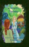 The Wizard In Wonderland (Oz-Wonderland Series) - Ron Glick, Kayla Perisho