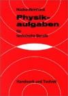 Physikaufgaben für technische Berufe: Mit Lösungen - Erwin Nücke;Alfred Reinhard;Hanskarl Treiber