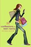 Confessions of a Teen Nanny - Victoria Ashton