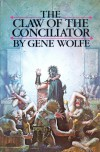 The Claw of the Conciliator (Book of the New Sun, Vol. 2) - Gene Wolfe