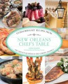 New Orleans Chef's Table: Extraordinary Recipes from the French Quarter to the Garden District - Lorin Gaudin