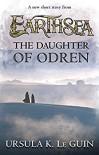 The Daughter of Odren - Ursula K. Le Guin