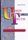 Union in Truth: An Interpretive History of the Restoration Movement - James B. North