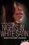 Nights in White Satin: Erotischer Roman (feelings emotional eBooks) - Kaila Kerr