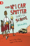 The No. 1 Car Spotter Goes to School (Walker Racing Reads) - Atinuke, Warwick Johnson Cadwell