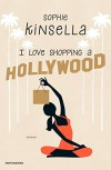 I love shopping a Hollywood - Sophie Kinsella, P. Bertante