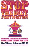 Stop the Diet, I Want to Get Off! - Lisa Tillinger Johansen