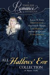 All Hallows' Eve Collection (A Timeless Romance Anthology Book 13) - Jordan McCollum, Elana Johnson, Lisa Mangum, Sarah M. Eden, Heather B. Moore, Annette Lyon