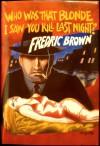 Who Was That Blonde I Saw You Kill Last Night Detective Pulps Volume 12 - Fredric Brown