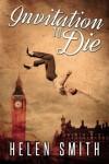 Invitation to Die - Helen  Smith