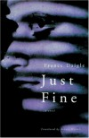 Just Fine: A Novel - France Daigle