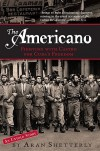 The Americano : The Last American Rebel In Castro's Cuba - Aran Shetterly